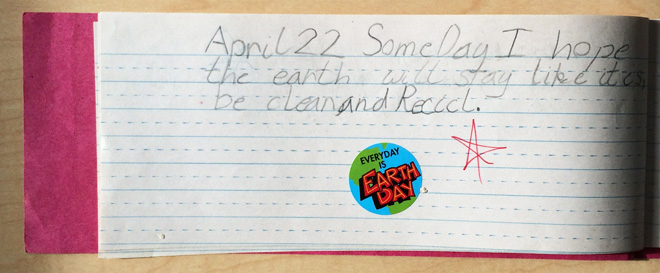 """""""Someday I hope the earth will stay like it is. Be clean and recycle."""""""